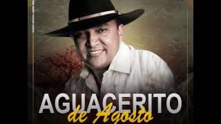 Aguacerito De Agosto Jorge Guerrero 2016