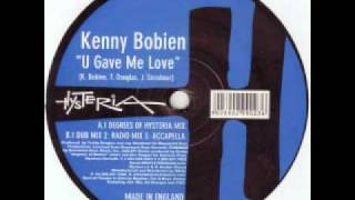 Kenny Bobien - U Gave Me Love ( House Mix)