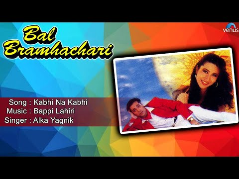 Bal Bramhachari : Kabhi Na Kabhi Full Audio Song | Karishma Kapoor, Puru Rajkumar |
