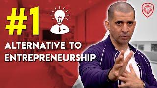 Best Alternative to Entrepreneurship