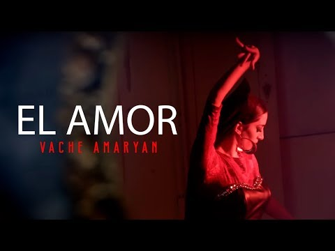 Vache Amaryan - El Amor //Official Music Video // Full HD