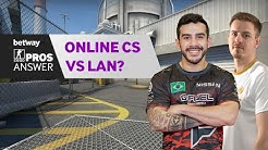 CS:GO Pros Answer: How Does Online Compare to Playing on LAN?