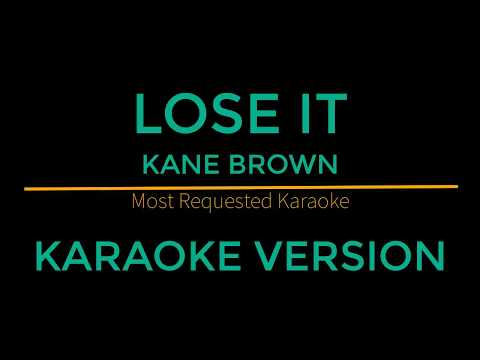 Lose It - Kane Brown (Karaoke Version)