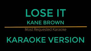 Lose It - Kane Brown (Karaoke Version) Video