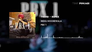 Trend - Remix - Sidhu Moosewala - TRAP PUNJABI - #trapunjabi