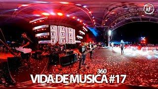 vida de música #17  show ao vivo em 360  festeja curitiba