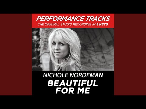 Beautiful For Me (Low Key Performance Track Without Background Vocals)