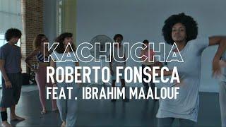 Roberto Fonseca - Kachucha (Feat. Ibrahim Maalouf)