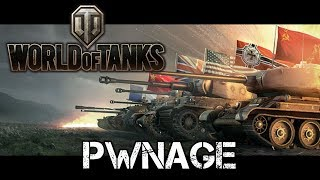 World of Tanks - Pwnage
