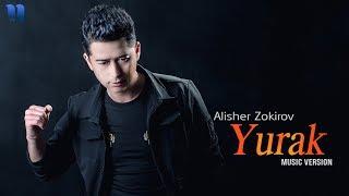 Alisher Zokirov - Yurak | Алишер Зокиров - Юрак (music version)