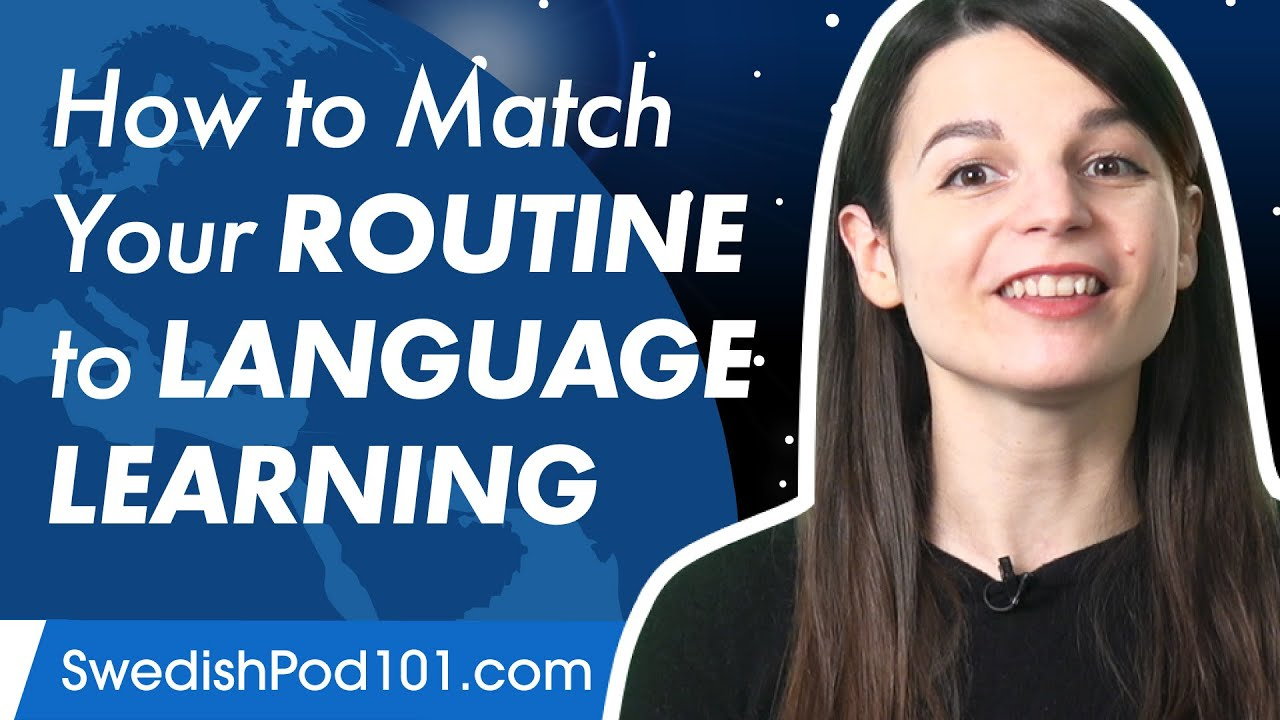 How to Match Your Routine to Language Learning