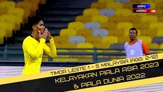 Timor Leste lwn Malaysia | 1-5 (Agg: 2-12) | Kelayakan Piala Asia 2023 & Piala Dunia 2022