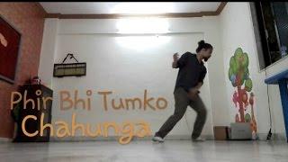 Phir Bhi Tumko Chahunga | Half Girlfriend | Tiddo Freestyle Dance By Sam Padmashali