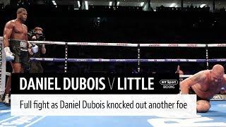 Full fight: Daniel Dubois v Tom Little