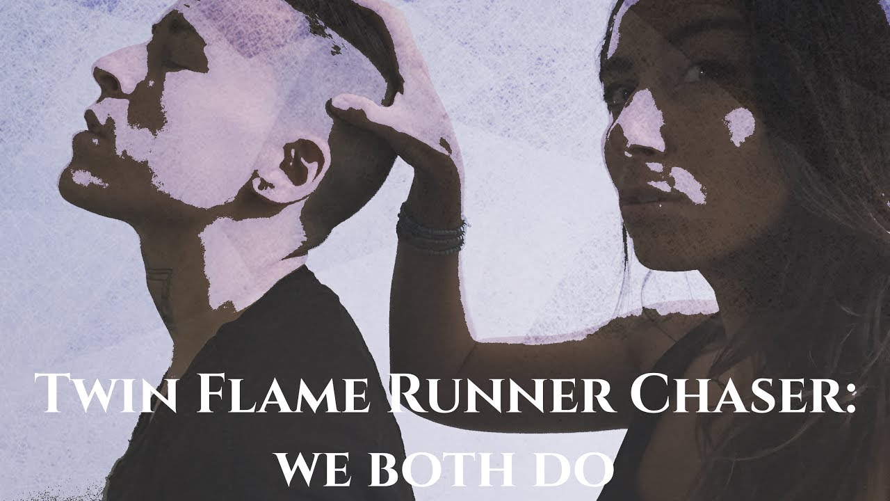 TWIN FLAME Runner & Chaser: WE Both Do!