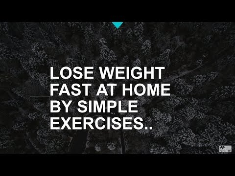 LOSE WEIGHT FAST AT HOME BY SIMPLE EXERCISES…