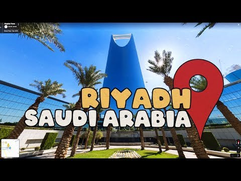 Let's take a Street View tour of Riyadh Saudi Arabia