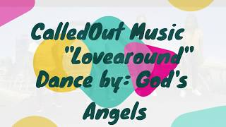 Lovearound - CalledOut Music (Dance by God's Angels)