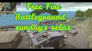 Free Fire Battlegrounds - Sunday's relax
