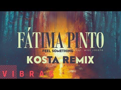 Fátima Pinto - Feel Something feat. Mike Joseph (KOSTA Remix)