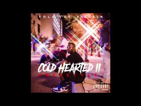 Yola The Villain - Cold Hearted II (freestyle)