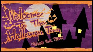 HSMS feat. TERU 「Welcome To The Halloween Town」