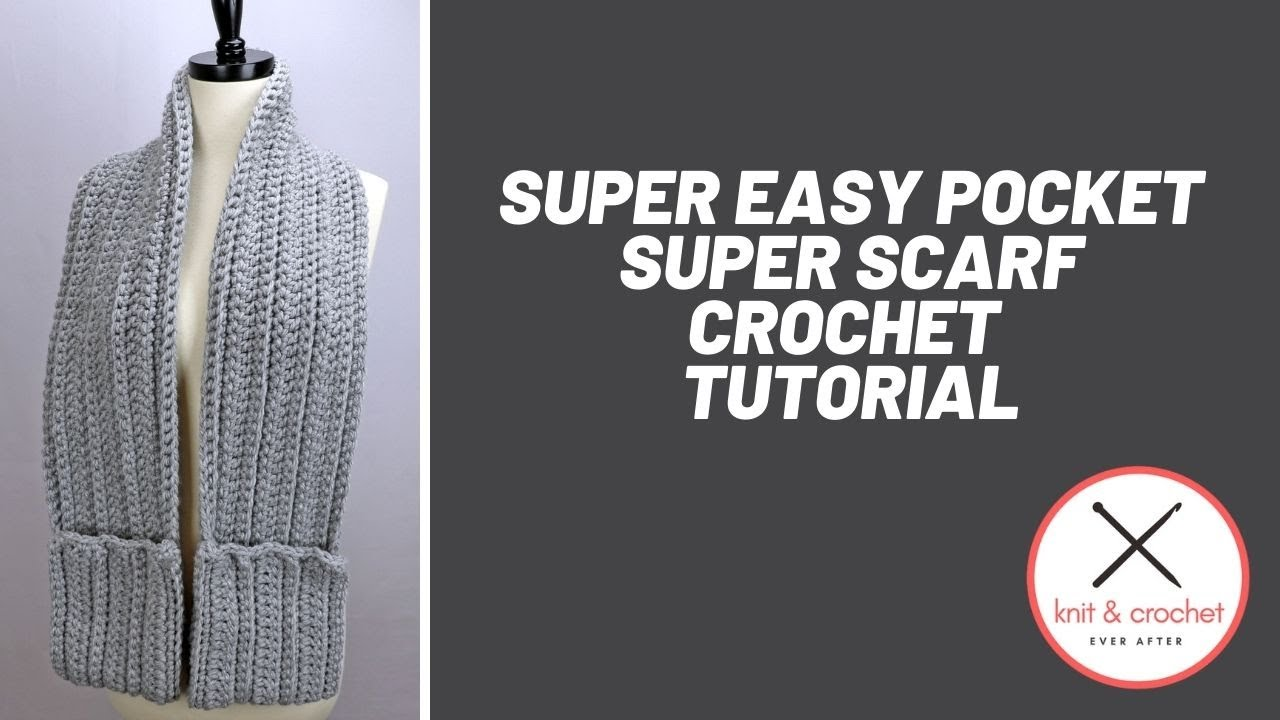 Super Easy Pocket Super Scarf Crochet Tutorial Youtube