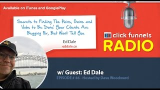 Ed Dale, Secrets to Finding The Pains, Gains and 'Jobs to Be Done' Your Clients Are Begging For