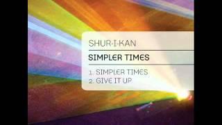 Shur-I-Kan - Simpler times