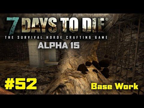 "7 Days to Die - #52 - ""Base Work"" - 7 Days to Die Alpha15 Let's Play Gameplay - PC"