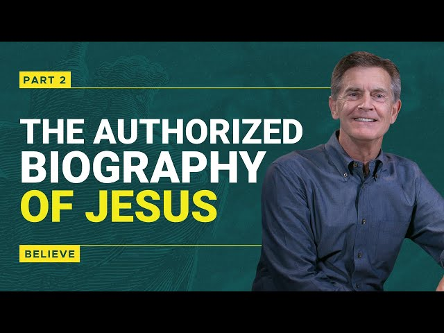 Jesus Unfiltered - Believe: Jesus, the Authorized Biography (part 2)