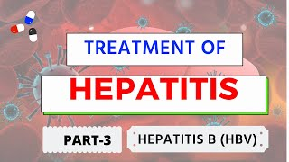 Treatment of Hepatitis Part 3 - Hepatitis B (HBV) Treatment