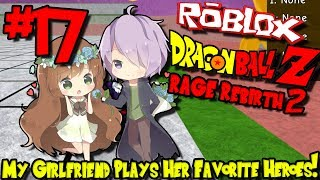 MY GIRLFRIEND PLAYS HER FAVORITE HEROES! | Roblox: Dragon Ball Rage Rebirth 2 - Episode 17