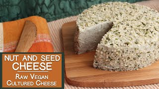 Nut and Seed Cheeses, A Raw Vegan Cultured Cheese