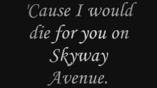 Skyway Avenue (Acoustic) We the Kings Lyrics