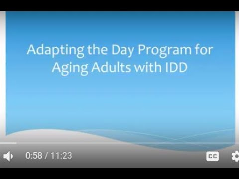 Adapting the Day Program for Aging Adults with IDD (11 Minutes)