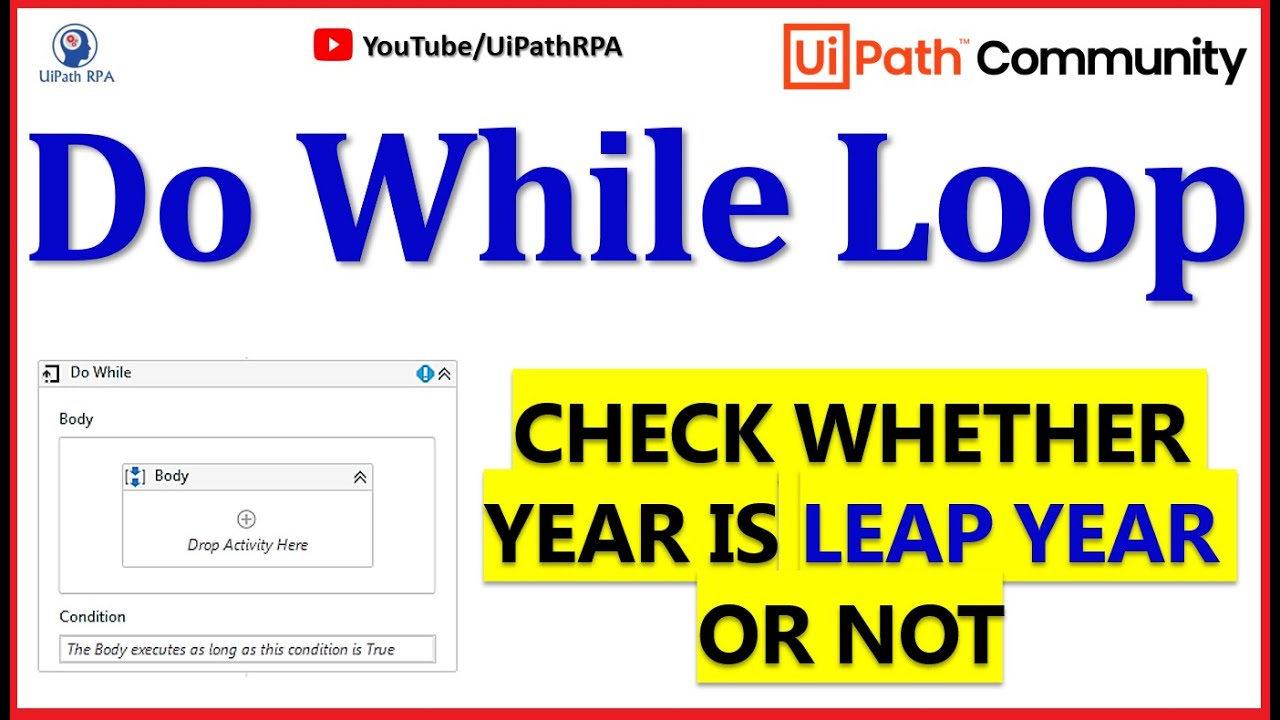 UiPath-Do While Activity|Find Leap Year|Control Flow|UiPath RPA Tutorial