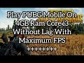 Play PUBG With Maximum FPS| 4GB Ram Core i3|Without Graphics Card|TGB|Gameloop|Part-1|