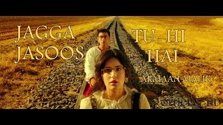 Jagga Jasoos Song  Tu Hi Hai  Armaan Malik  Pritam  Ranbir Kapoor Katrina Kaif