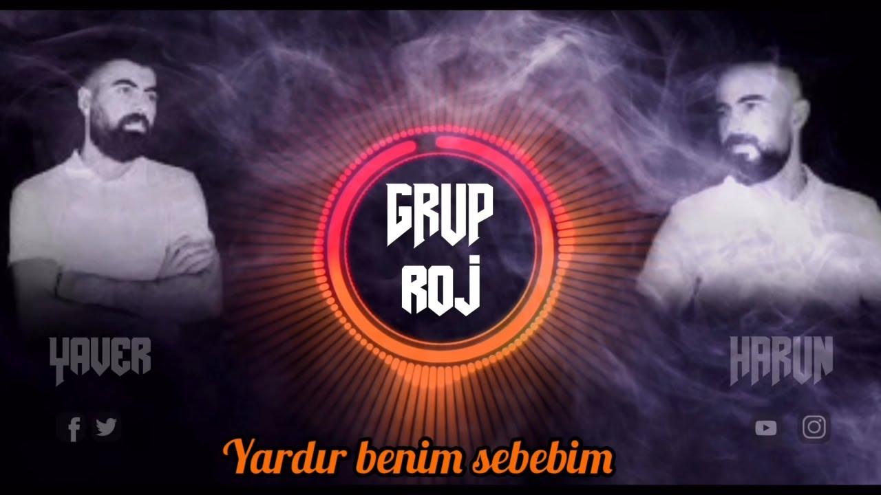 Grup Roj - Yardır Benim Sebebim #GrupRoj (Harun& Yaver)