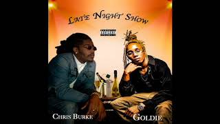 Late Night Show - Goldie x Chris Burke