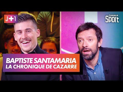 J+1 : Julien Cazarre avec Baptiste Santamaria !