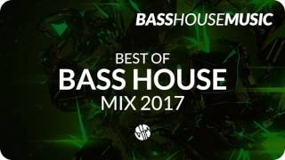 BASS HOUSE MIX 2017 #2
