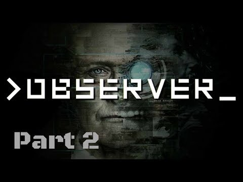 Observer Gameplay Let's Play The Hanging - Part 2 (PS4 PRO)