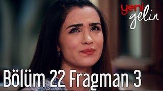 Yeni Gelin 22. Bölüm 3. Fragman