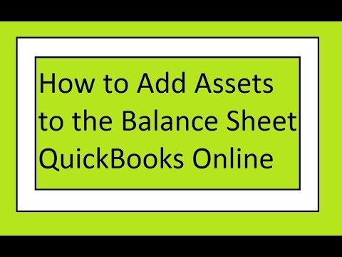 How to Add Assets to the Balance Sheet - QuickBooks Online Tutorial