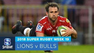 HIGHLIGHTS: 2018 Super Rugby Week 19: Lions v Bulls