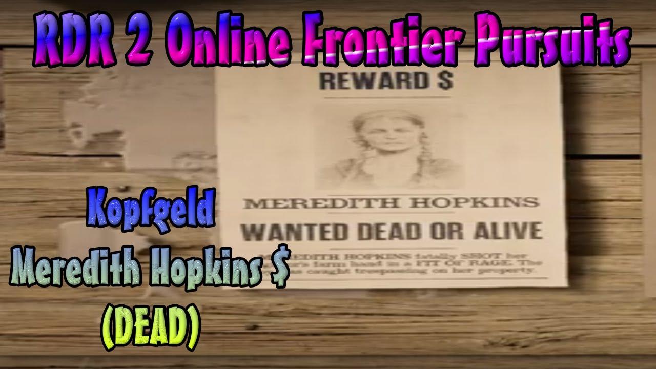 Red Dead Redemption 2 Online Frontier Pursuits Kopfgeldjäger Meredith Hopkins Dead Youtube