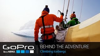 GoPro: Behind the Adventure – Climbing Icebergs
