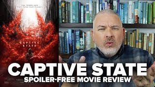 Captive State (2019) Movie Review (No Spoilers) - Movies & Munchies